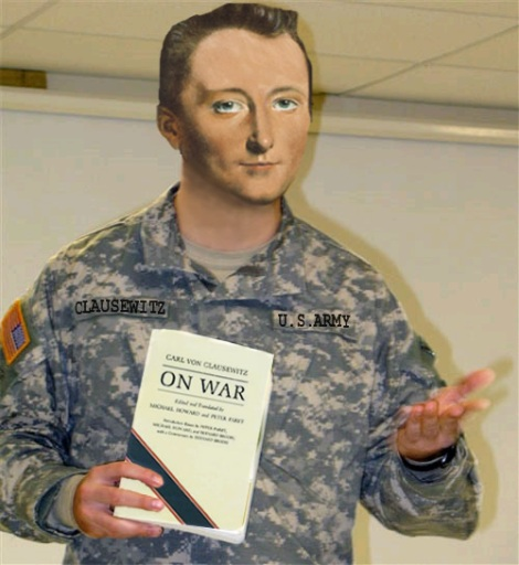Myös oman aikamme suurin sotateoreetikko, Carl von Clausewitz